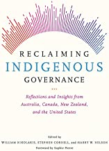Reclaiming Indigenous Governance: Reflections and Insights from Australia, Canada, New Zealand, and the United States