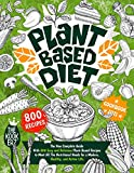 Plant Based Diet Cookbook 2021: The New Complete Guide With 800 Easy and Delicious Plant-Based Recipes to Meet All The Nutritional Needs for a Modern, Healthy and Active Life