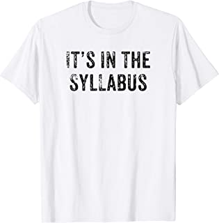 Funny It's In The Syllabus Shirt  Back To School Teacher Tee