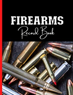 Personal Firearms Record Book: A Journal To Keep Record Of Ownership Data sheet (Firearm Type, Serial Number, Caliber, Man...