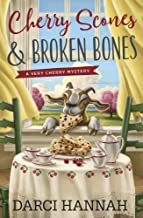Cherry Scones and Broken Bones: Book 2: A Very Cherry Mystery