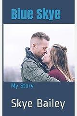 Blue Skye: My Story Paperback