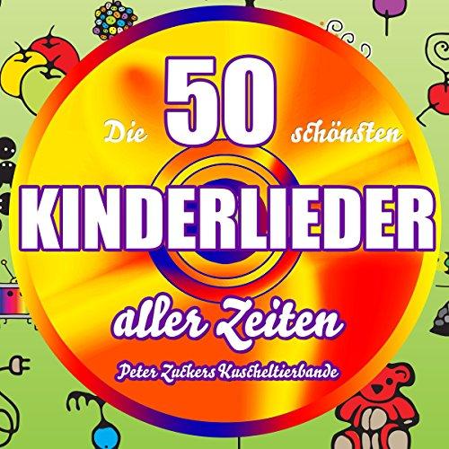 Die 50 schönsten Kinderlieder aller Zeiten