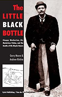 The Little Black Bottle: Choppy Warburton, His Mysterious Potion, and the Deaths of His Bicycle Racers