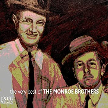 The Very Best of the Monroe Brothers