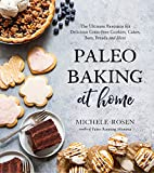 Paleo Baking at Home: The Ultimate Resource for Delicious Grain-Free Cookies, Cakes, Bars, Breads...