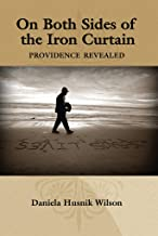 On Both Sides of the Iron Curtain: Providence Revealed (English Edition)