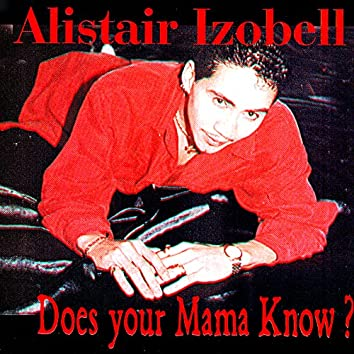 Does Your Mama Know?