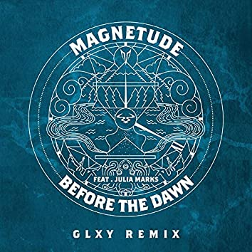 Before the Dawn (feat. Julia Marks) [GLXY Remix]