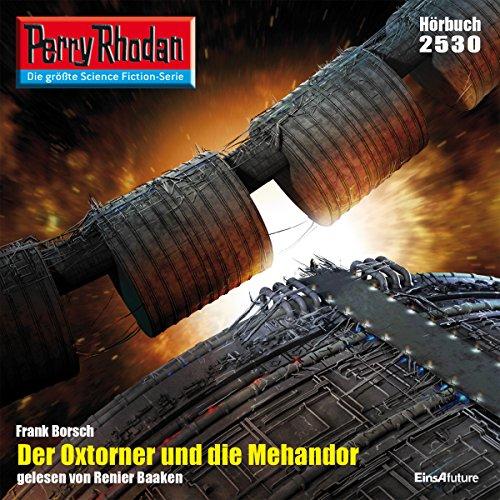 Der Oxtorner und die Mehandor (Perry Rhodan 2530) Titelbild