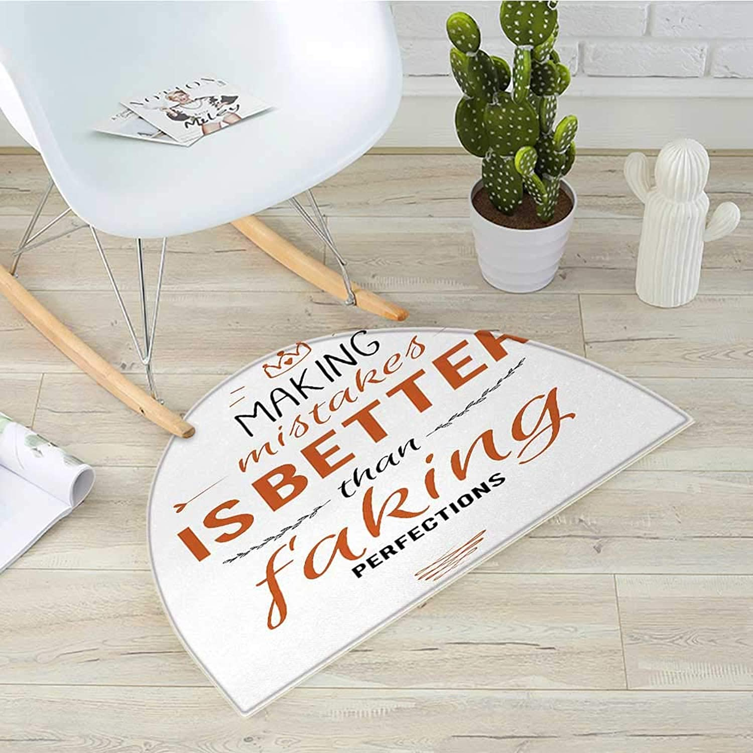 Quote Half Round Door mats Typographic Phrase Making Mistakes is Better Than Faking Perfections Bathroom Mat H 39.3  xD 59  Cinnamon Black and White
