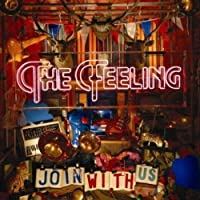 Join With Us by The Feeling (2008-04-08)