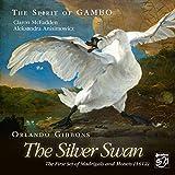 Orlando Gibbons The Silver Swan by Claron Mcfadden & Aleksandra Anisimowicz (2016-05-04)