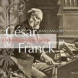 César Franck à Sainte-Clotilde