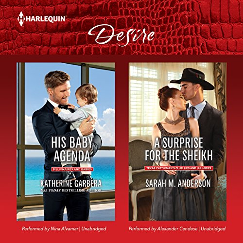 His Baby Agenda / A Surprise for the Sheikh: Library Edition (Harlequin Desire: Billionares and Babies / Texas Cattleman's Club: Lies and Lullabies)