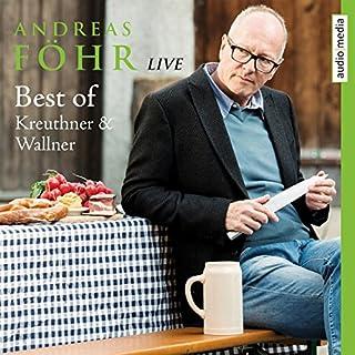 Best of Kreuthner und Wallner                   Autor:                                                                                                                                 Andreas Föhr                               Sprecher:                                                                                                                                 Andreas Föhr                      Spieldauer: 2 Std. und 10 Min.     14 Bewertungen     Gesamt 4,9
