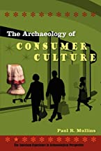 The Archaeology of Consumer Culture