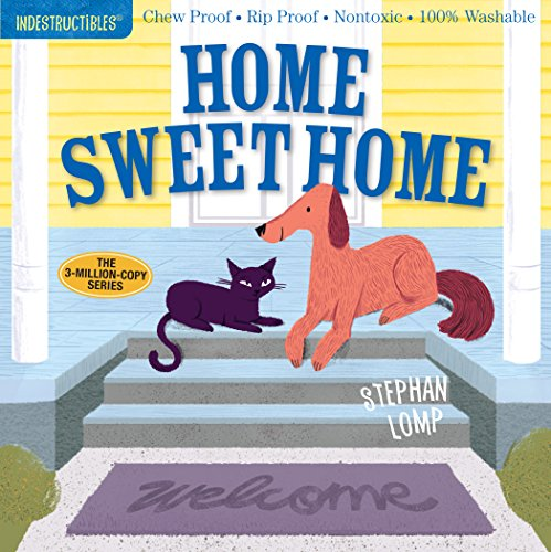 Indestructibles: Home Sweet Home: Chew Proof - Rip Proof - Nontoxic - 100% Washable (Book for Babies, Newborn Books, Safe to Chew)