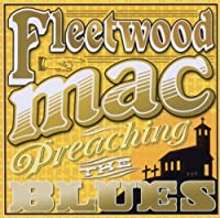 Preaching The Blues by Fleetwood Mac (2011-10-30)