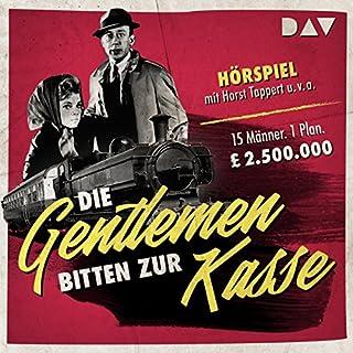 Die Gentleman bitten zur Kasse                   Autor:                                                                                                                                 Henry Kolarz                               Sprecher:                                                                                                                                 Horst Tappert,                                                                                        Gerhart Lippert,                                                                                        Peter Schiff                      Spieldauer: 50 Min.     24 Bewertungen     Gesamt 4,1