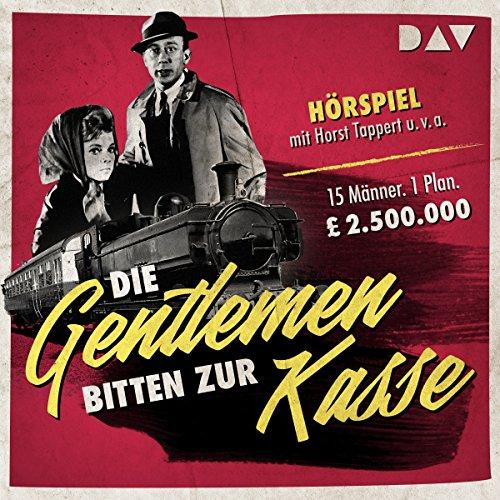 Die Gentleman bitten zur Kasse                   By:                                                                                                                                 Henry Kolarz                               Narrated by:                                                                                                                                 Horst Tappert,                                                                                        Gerhart Lippert,                                                                                        Peter Schiff                      Length: 50 mins     Not rated yet     Overall 0.0