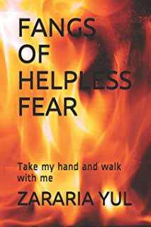 Fangs of Helpless Fear: Take My Hand and Walk with Me
