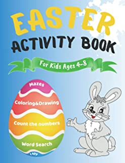 Easter Activity Book For Kids Ages 4-8 - Coloring&Drawing, Mazes, Count the Numbers, Word Search, I Spy: A Fun Kid Workboo...