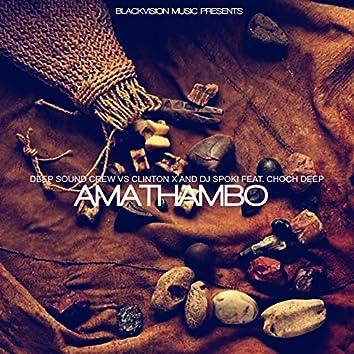 Amathambo (Deep Sound Crew vs. Clinton X & DJ Spoki)