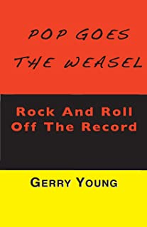 Pop Goes the Weasel: Rock and Roll Off The Record