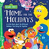 Home for the Holidays: A Book for Kids About the Different Holidays That Bring Us Together, with Elmo, Big Bird, and More! (Sesame Street Scribbles)