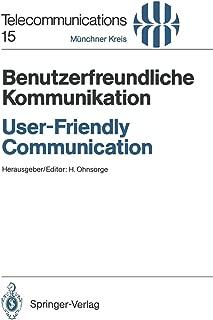 Benutzerfreundliche Kommunikation / User-Friendly Communication: Vorträge des am 12./13. März 1990 in München abgehaltenen Kongresses / Proceedings of the Congress Held in Munich, March 12/13, 1990