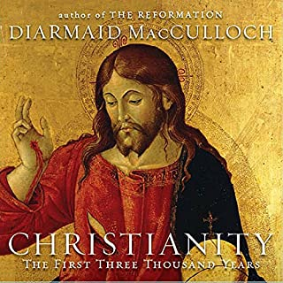 Christianity     The First Three Thousand Years              Written by:                                                                                                                                 Diarmaid MacCulloch                               Narrated by:                                                                                                                                 Walter Dixon                      Length: 46 hrs and 29 mins     Not rated yet     Overall 0.0