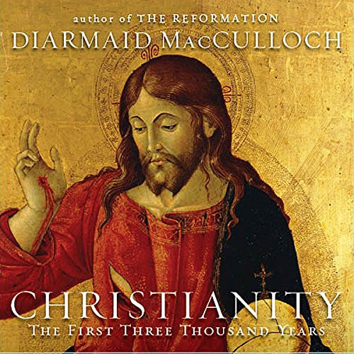 Christianity     The First Three Thousand Years              By:                                                                                                                                 Diarmaid MacCulloch                               Narrated by:                                                                                                                                 Walter Dixon                      Length: 46 hrs and 29 mins     14 ratings     Overall 4.3