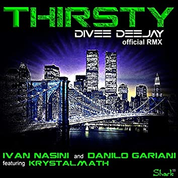Thirsty (feat. Krystalmath) [Divee Deejay Re-Edit Version]