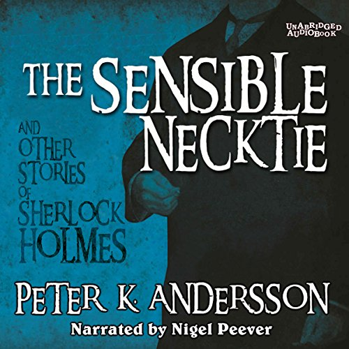 The Sensible Necktie and Other Stories of Sherlock Holmes cover art