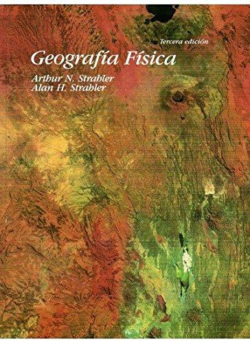 GEOGRAFIA FISICA, 3/ED. (GEOGRAFÍA Y GEOLOGÍA-GEOGRAFÍA FÍSICA)
