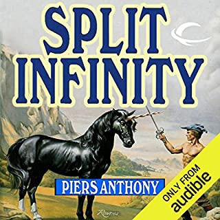 Split Infinity     Apprentice Adept Series, Book 1              By:                                                                                                                                 Piers Anthony                               Narrated by:                                                                                                                                 Traber Burns                      Length: 13 hrs and 8 mins     1,445 ratings     Overall 4.1