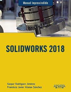SOLIDWORKS 2018 (Manuales Imprescindibles