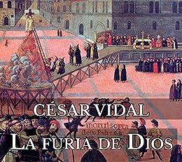 La furia de Dios eBook: Vidal, César: Amazon.es: Tienda Kindle