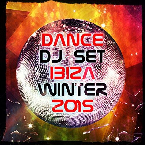 Dance DJ Set Ibiza Winter 2015 (DJ Set Mix Electro Dance Club Party)