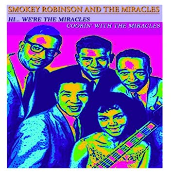 Hi... We're The Miracles, Cookin' with The Miracles (Two Classic Albums - Digital Remastered)