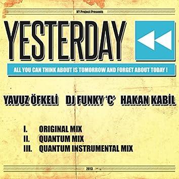 Yesterday [Ny Project & Hakan Kabil Mixes] (feat. Dj Funky 'C' & Yavuz Öfkeli)