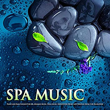 Spa Music: Piano and Rain Sounds For Spa, Massage Music, Yoga Music, Meditation Music and Sleeping Music For Relaxation