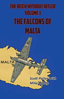 The Reich Without Hitler: The Falcons of Malta