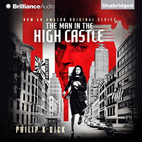 The Man in the High Castle                   By:                                                                                                                                 Philip K. Dick                               Narrated by:                                                                                                                                 Jeff Cummings                      Length: 9 hrs and 58 mins     5,847 ratings     Overall 3.4