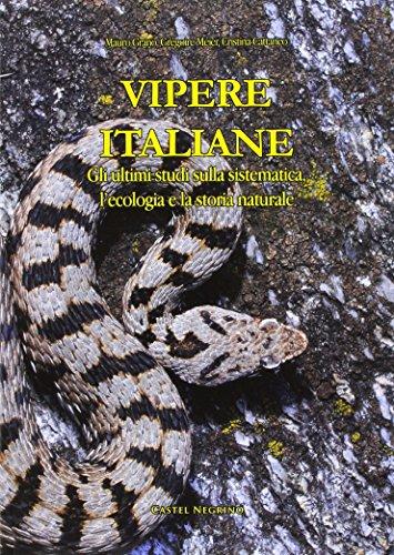 Vipere Italiane. Gli ultimi studi sulla sistematica, l'ecologia e la storia naturale. Ediz. illustrata