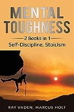 Mental Toughness: 2 Books in 1: Self-Discipline, Stoicism