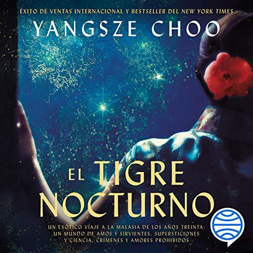 El tigre nocturno Audiobook By Yangsze Choo cover art