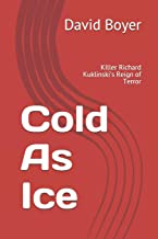 Cold As Ice: KIller Richard Kuklinski's Reign of Terror
