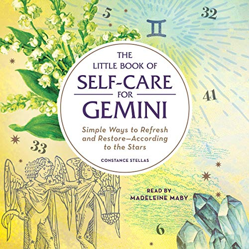 The Little Book of Self-Care for Gemini     Simple Ways to Refresh and Restore - According to the Stars              De :                                                                                                                                 Constance Stellas                               Lu par :                                                                                                                                 Madeleine Maby                      Durée : 2 h     Pas de notations     Global 0,0